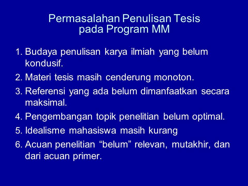 Permasalahan Penulisan Tesis pada Program MM 1. Budaya penulisan karya ilmiah yang belum kondusif.