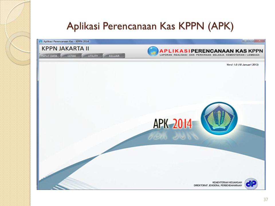 Aplikasi Perencanaan Kas KPPN (APK) 37