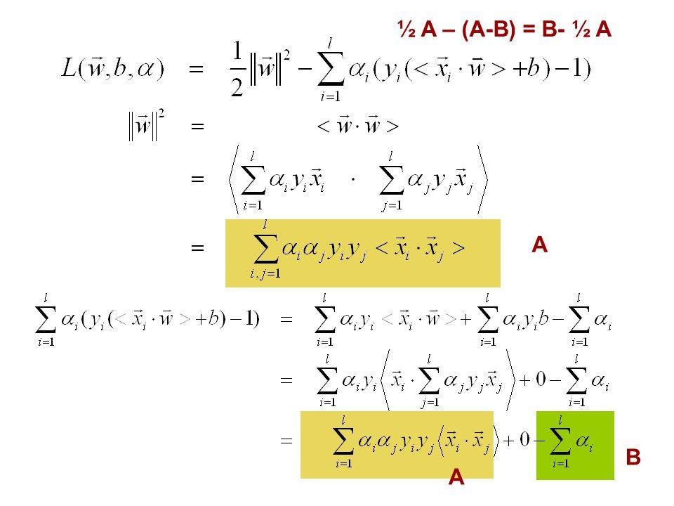 A A B ½ A – (A-B) = B- ½ A