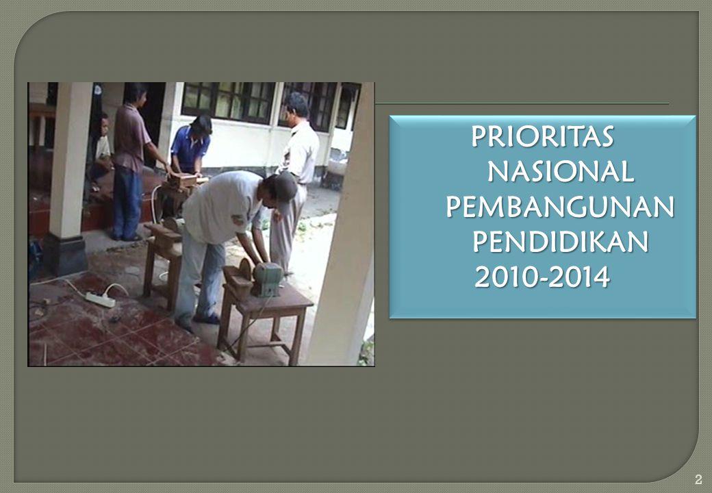 PRIORITAS NASIONAL PEMBANGUNAN PENDIDIKAN 2010-2014 2010-2014 2
