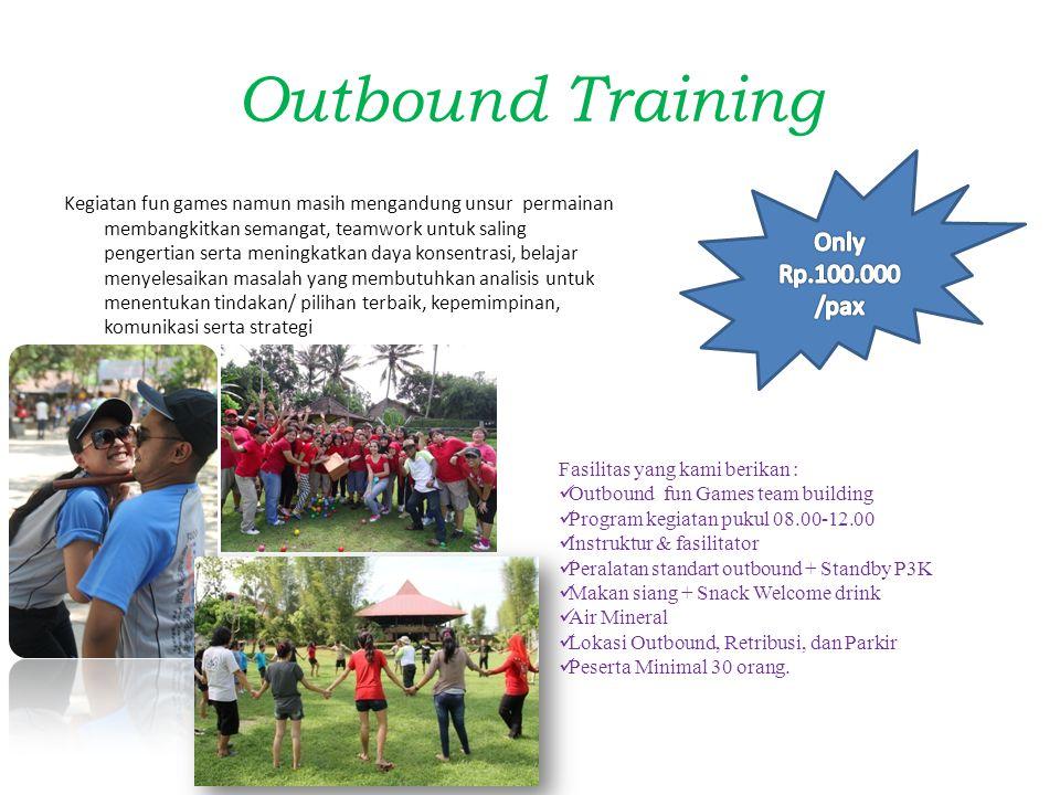 Outbound Training Kegiatan fun games namun masih mengandung unsur permainan membangkitkan semangat, teamwork untuk saling pengertian serta meningkatka