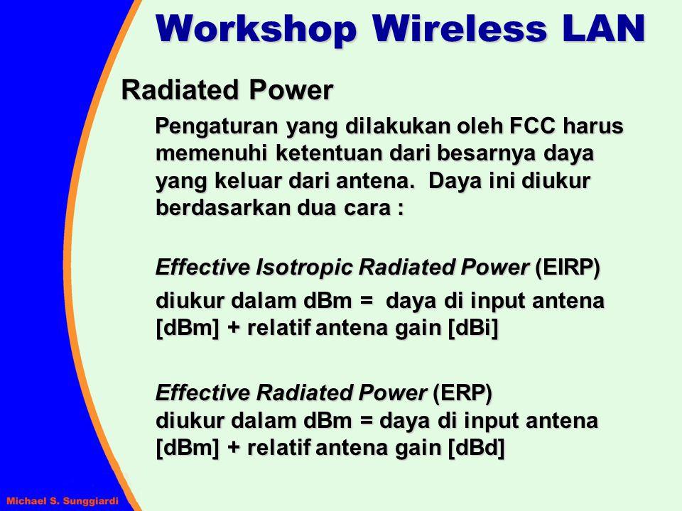 Radiated Power Pengaturan yang dilakukan oleh FCC harus memenuhi ketentuan dari besarnya daya yang keluar dari antena. Daya ini diukur berdasarkan dua