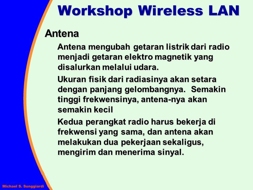 Antena Antena mengubah getaran listrik dari radio menjadi getaran elektro magnetik yang disalurkan melalui udara. Ukuran fisik dari radiasinya akan se
