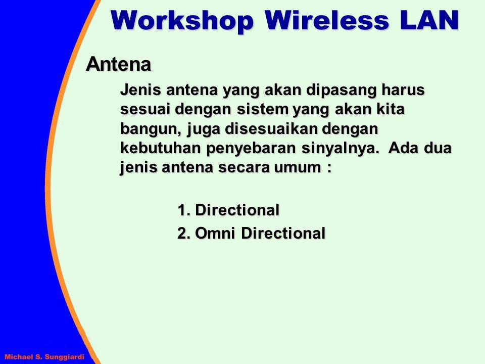 Antena Jenis antena yang akan dipasang harus sesuai dengan sistem yang akan kita bangun, juga disesuaikan dengan kebutuhan penyebaran sinyalnya. Ada d