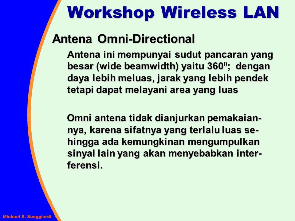 Antena Omni-Directional Antena ini mempunyai sudut pancaran yang besar (wide beamwidth) yaitu 360 0 ; dengan daya lebih meluas, jarak yang lebih pende
