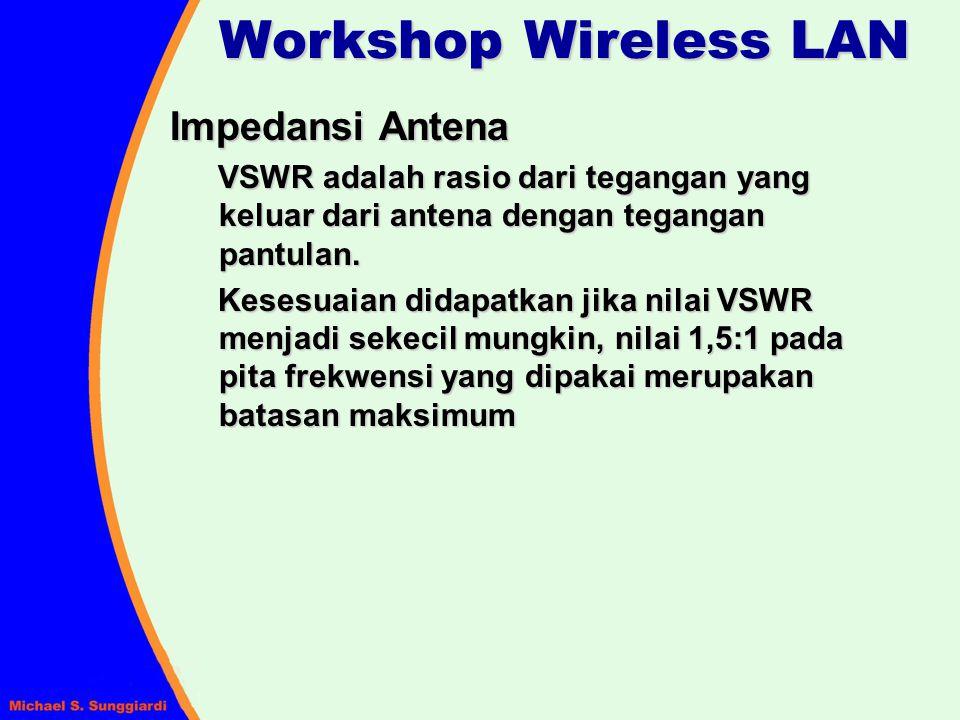 Impedansi Antena VSWR adalah rasio dari tegangan yang keluar dari antena dengan tegangan pantulan. Kesesuaian didapatkan jika nilai VSWR menjadi sekec
