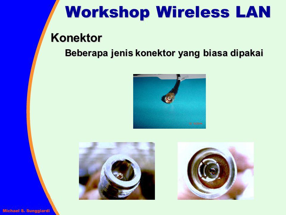 Workshop Wireless LAN Konektor Beberapa jenis konektor yang biasa dipakai