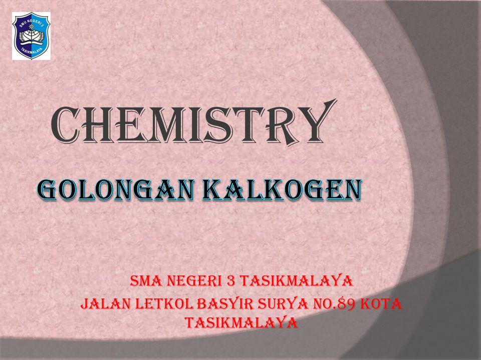 CHEMISTRY SMA Negeri 3 Tasikmalaya Jalan Letkol Basyir Surya No.89 Kota Tasikmalaya