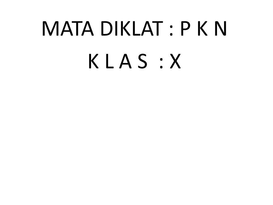 MATA DIKLAT : P K N K L A S : X
