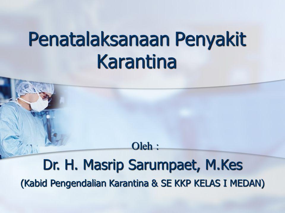 Penatalaksanaan Penyakit Karantina Dr.H.