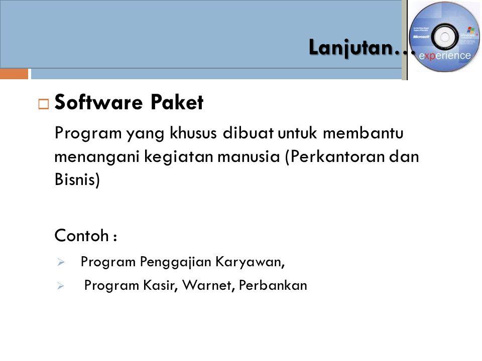  Software Paket Program yang khusus dibuat untuk membantu menangani kegiatan manusia (Perkantoran dan Bisnis) Contoh :  Program Penggajian Karyawan,