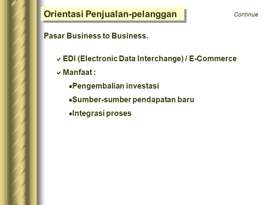Orientasi Penjualan-pelanggan Pasar Business to Consumer.