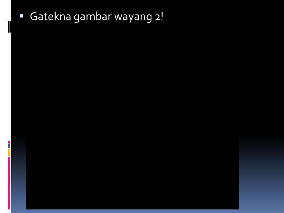 Sapa jenenge paraga wayang slide 2? Hanoman Sugriwa Anggada Rahwana