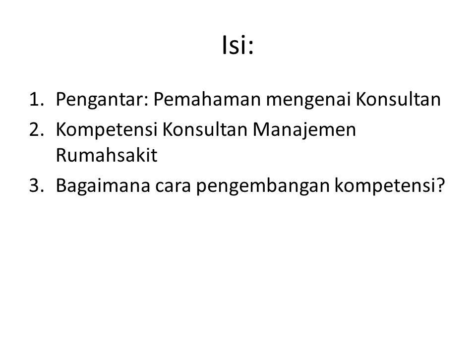 Rumahsakit sebagai pengguna konsultan Rumahsakit di Indonesia merupakan lembaga yang bervariasi: -Rumahsakit publik: Pemerintah dan swasta non profit -Rumahsakit private: PMA dan PMDN -Rumahsakit sendirian dan bentuk jaringan Ada kemungkinan, seorang konsultan atau lembaga konsultan akan berfokus pada jenis RS tertentu.