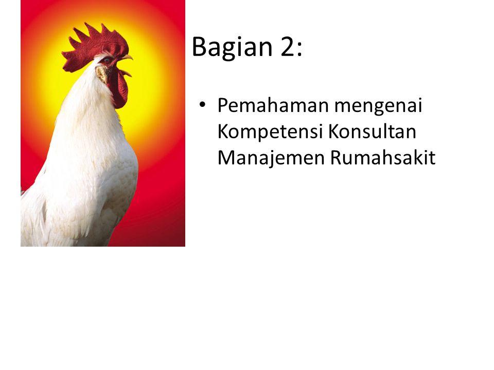 2.2.Kompetensi umum konsultan Mencakup: -Kompetensi dalam memahami lingkungan organisasi (Politik, Ekonomi.