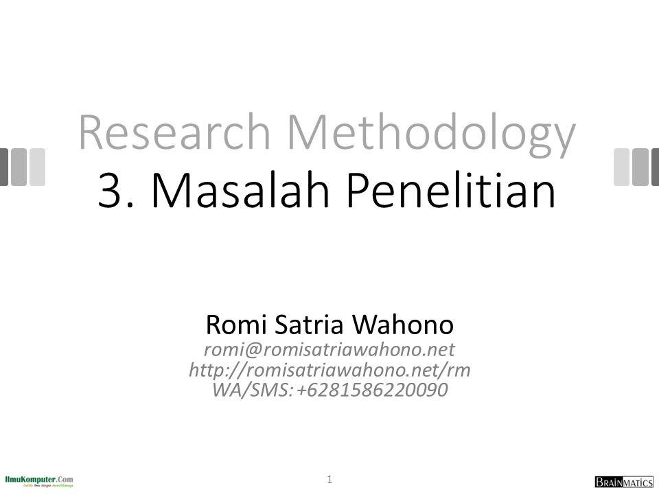 Romi Satria Wahono 2 SD Sompok Semarang (1987) SMPN 8 Semarang (1990) SMA Taruna Nusantara Magelang (1993) B.Eng, M.Eng and Dr.Eng (on-leave) Department of Computer Science Saitama University, Japan (1994-2004) Research Interests: Software Engineering and Intelligent Systems Founder IlmuKomputer.Com LIPI Researcher (2004-2007) Founder and CEO PT Brainmatics Cipta Informatika