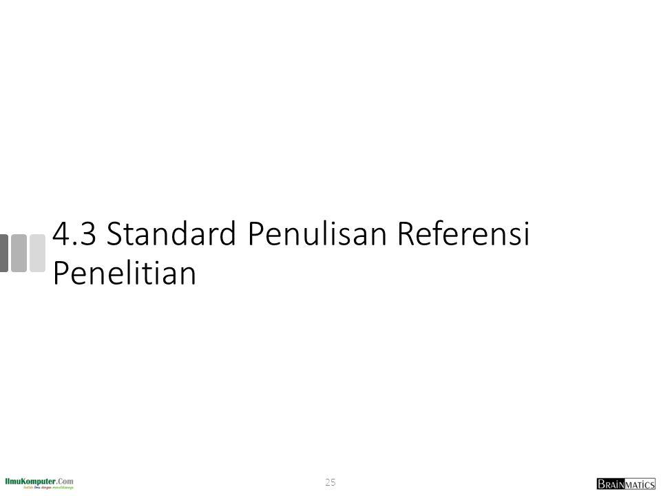4.3 Standard Penulisan Referensi Penelitian 25