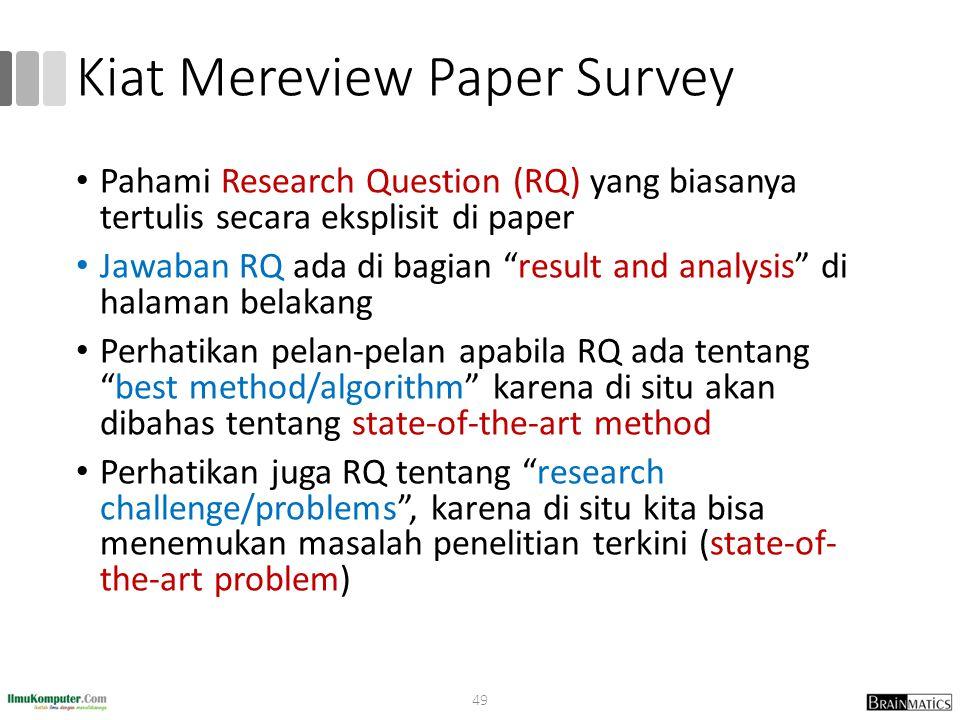 """Kiat Mereview Paper Survey Pahami Research Question (RQ) yang biasanya tertulis secara eksplisit di paper Jawaban RQ ada di bagian """"result and analysi"""