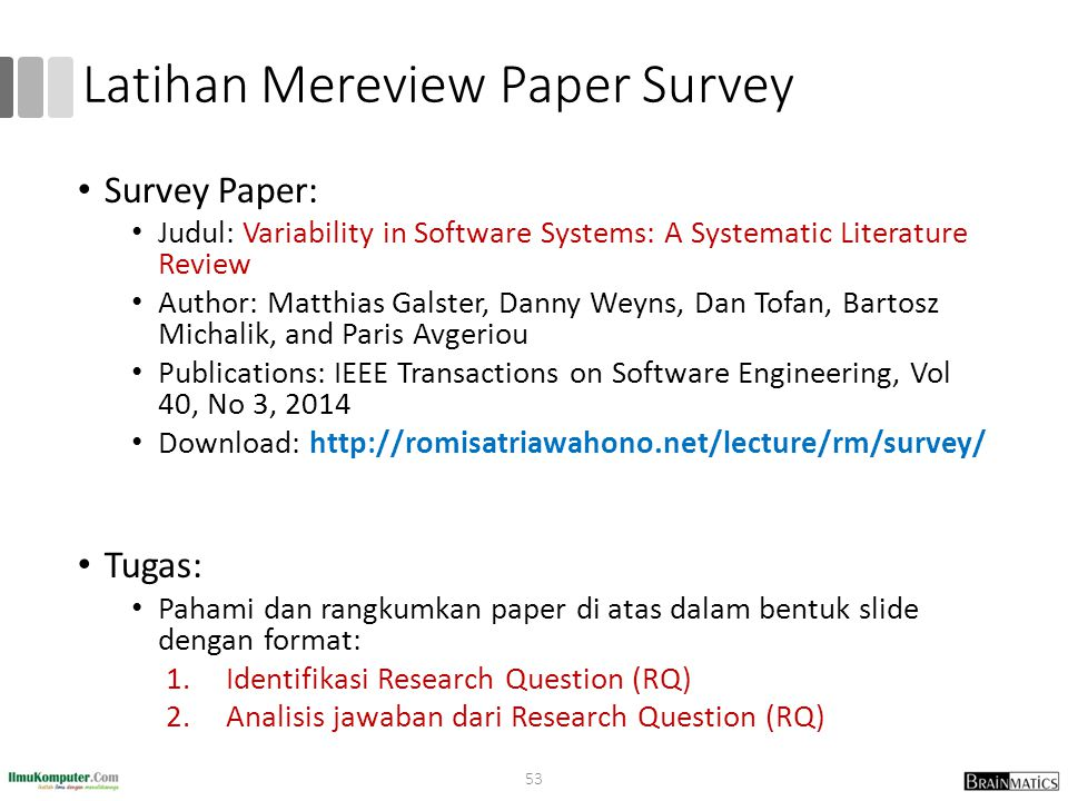 Latihan Mereview Paper Survey Survey Paper: Judul: Variability in Software Systems: A Systematic Literature Review Author: Matthias Galster, Danny Wey