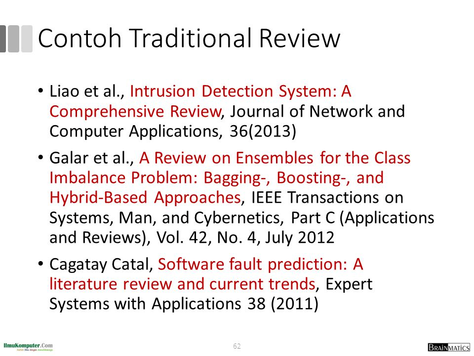 Contoh Traditional Review Liao et al., Intrusion Detection System: A Comprehensive Review, Journal of Network and Computer Applications, 36(2013) Gala