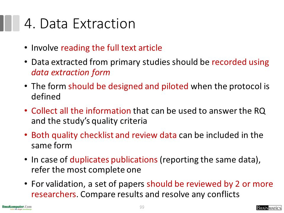 4. Data Extraction Involve reading the full text article Data extracted from primary studies should be recorded using data extraction form The form sh