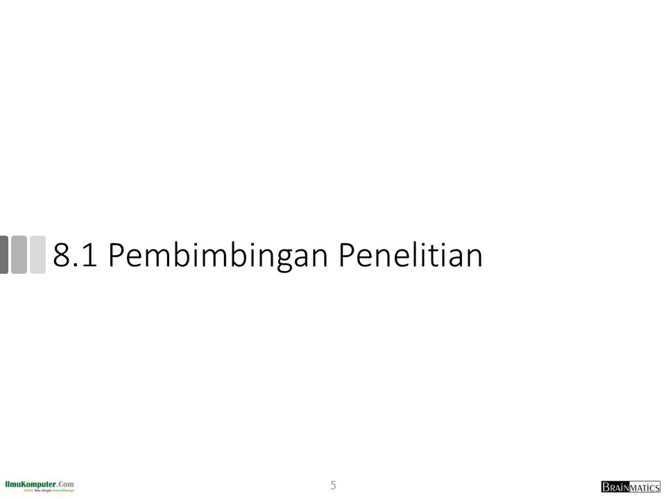 Actor dalam Penelitian Tesis 1.The student, who identifies, approaches and solves a problem 2.The supervisor, who guides you in your work 3.The examiner, who critically assesses your work 6