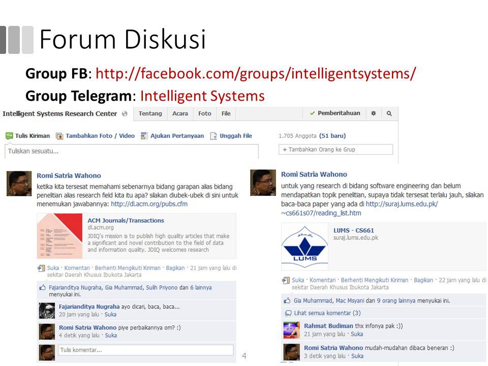 Forum Diskusi Group FB: http://facebook.com/groups/intelligentsystems/ Group Telegram: Intelligent Systems 4