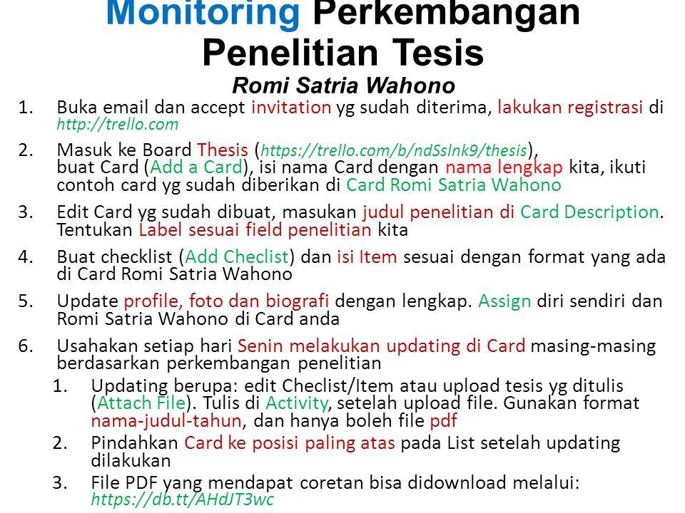 Monitoring Perkembangan Penelitian Tesis Romi Satria Wahono 1.Buka email dan accept invitation yg sudah diterima, lakukan registrasi di http://trello.