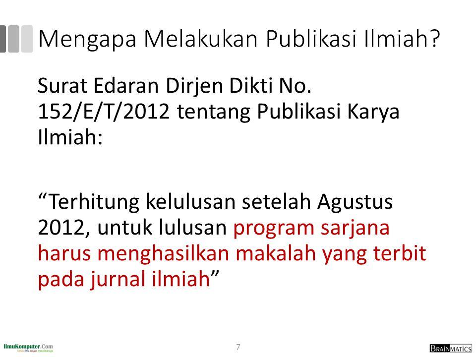 "Mengapa Melakukan Publikasi Ilmiah? Surat Edaran Dirjen Dikti No. 152/E/T/2012 tentang Publikasi Karya Ilmiah: ""Terhitung kelulusan setelah Agustus 20"