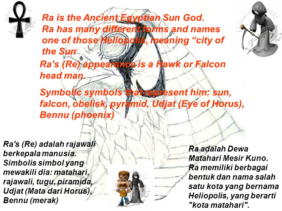 Ra was the god of the sun and was associated with Horus, the god of the sky.