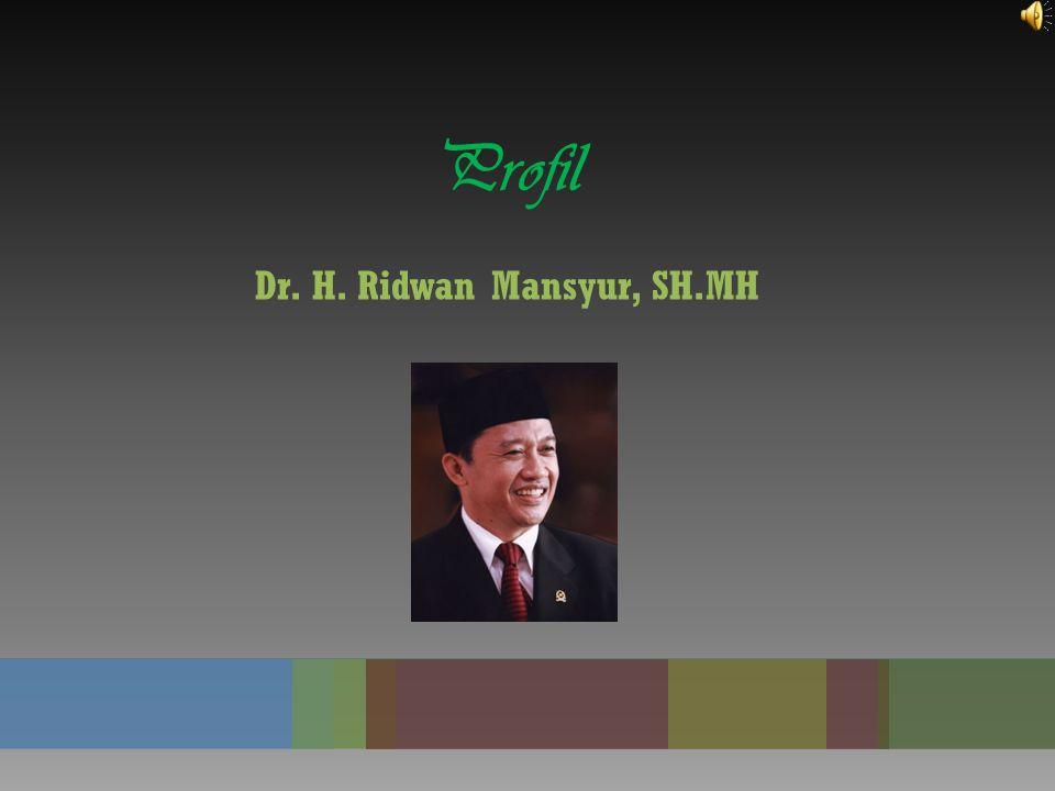 Profil Dr. H. Ridwan Mansyur, SH.MH