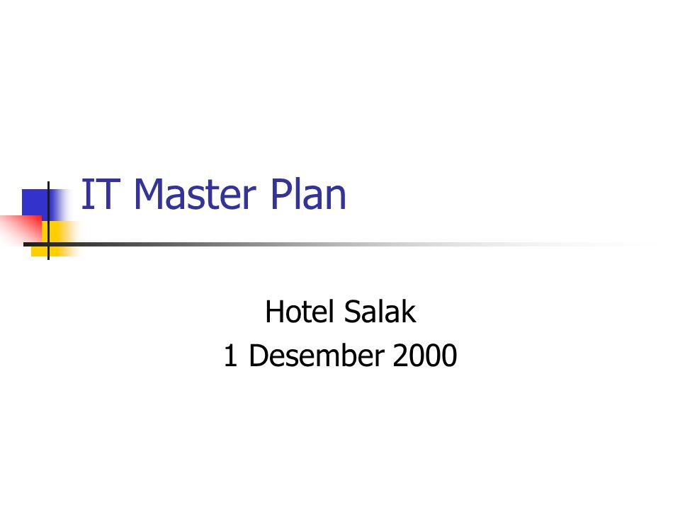 IT Master Plan Hotel Salak 1 Desember 2000