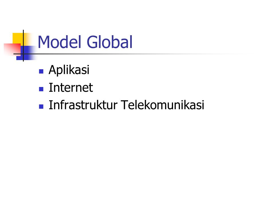 Model Global Aplikasi Internet Infrastruktur Telekomunikasi