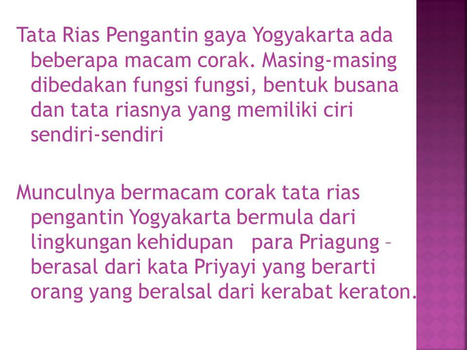 Tata Rias Pengantin gaya Yogyakarta ada beberapa macam corak.