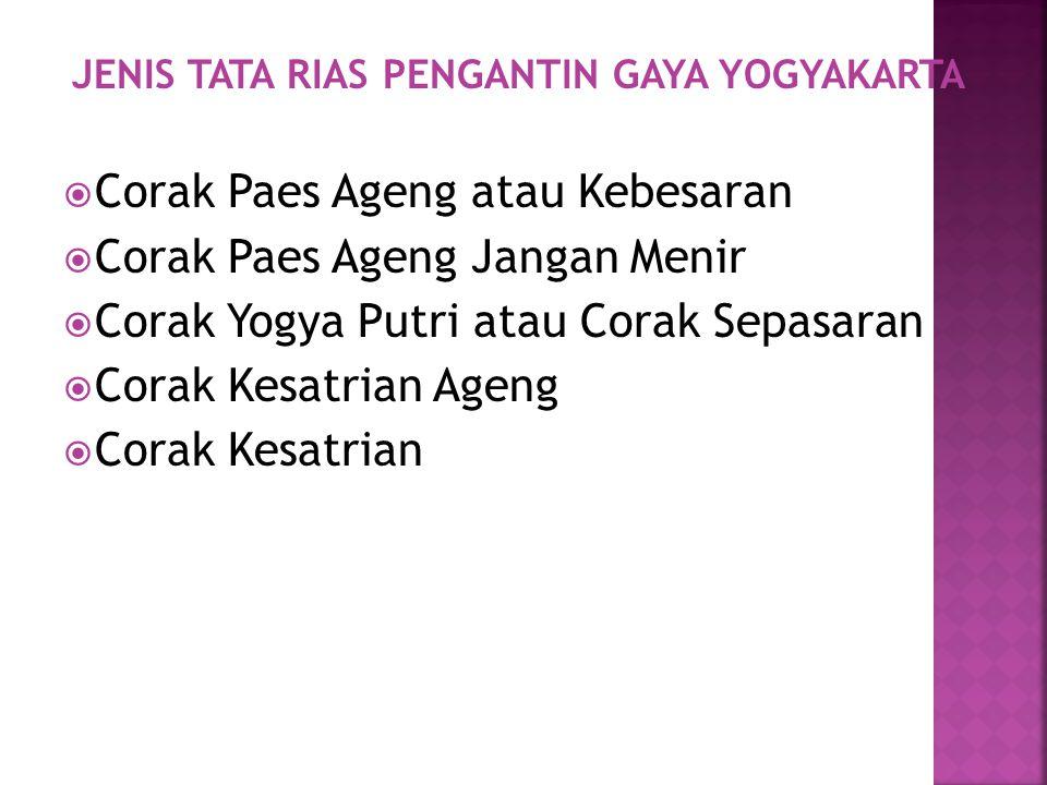 Tata Rias Pengantin gaya Yogyakarta ada beberapa macam corak. Masing-masing dibedakan fungsi fungsi, bentuk busana dan tata riasnya yang memiliki ciri