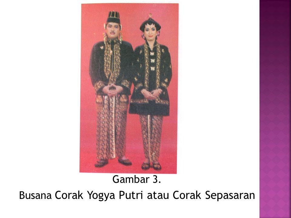 JENIS TATA RIAS PENGANTIN GAYA YOGYAKARTA  Corak Yogya Putri atau Corak Sepasaran. Dipakai pada saat ngundhuh mantu yang dilaksanakan pada saat sepas