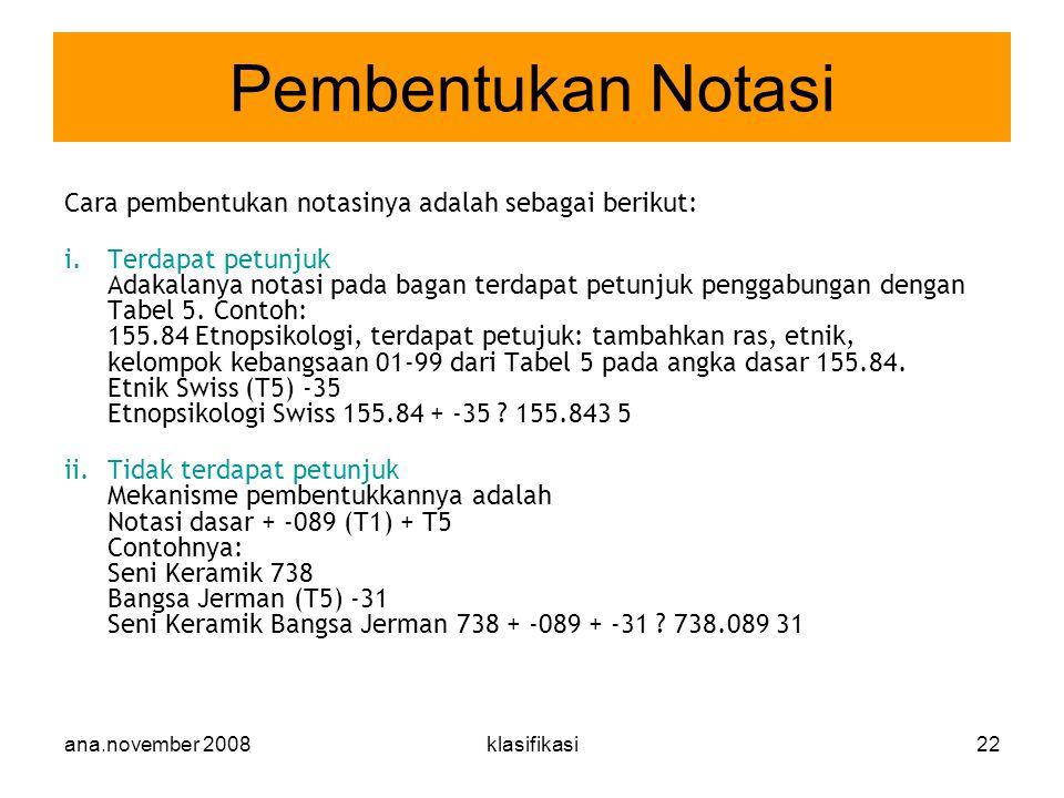 ana.november 2008klasifikasi22 Cara pembentukan notasinya adalah sebagai berikut: i.Terdapat petunjuk Adakalanya notasi pada bagan terdapat petunjuk p