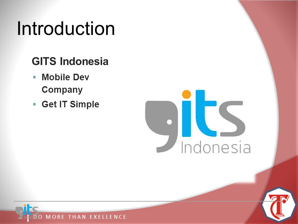 D O M O R E T H A N E X E L L E N C E2 Introduction GITS Indonesia  Mobile Dev Company  Get IT Simple