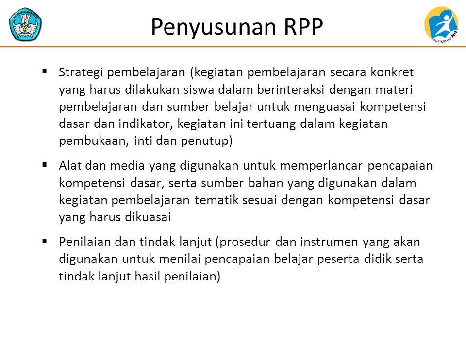 Penyusunan RPP  Strategi pembelajaran (kegiatan pembelajaran secara konkret yang harus dilakukan siswa dalam berinteraksi dengan materi pembelajaran