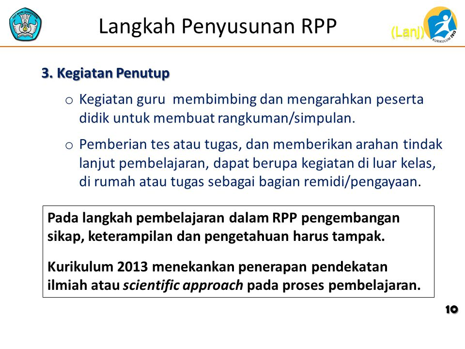 Langkah Penyusunan RPP 3. Kegiatan Penutup o Kegiatan guru membimbing dan mengarahkan peserta didik untuk membuat rangkuman/simpulan. o Pemberian tes