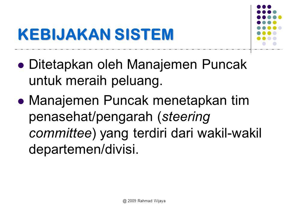 @ 2009 Rahmad Wijaya Tahap-tahap Perencanaan Sistem (2) 6.Siapkan proposal proyek sistem Berikan pada MIS steering committee 7.Diterima atau Ditolak (go/no go) Kata kunci .