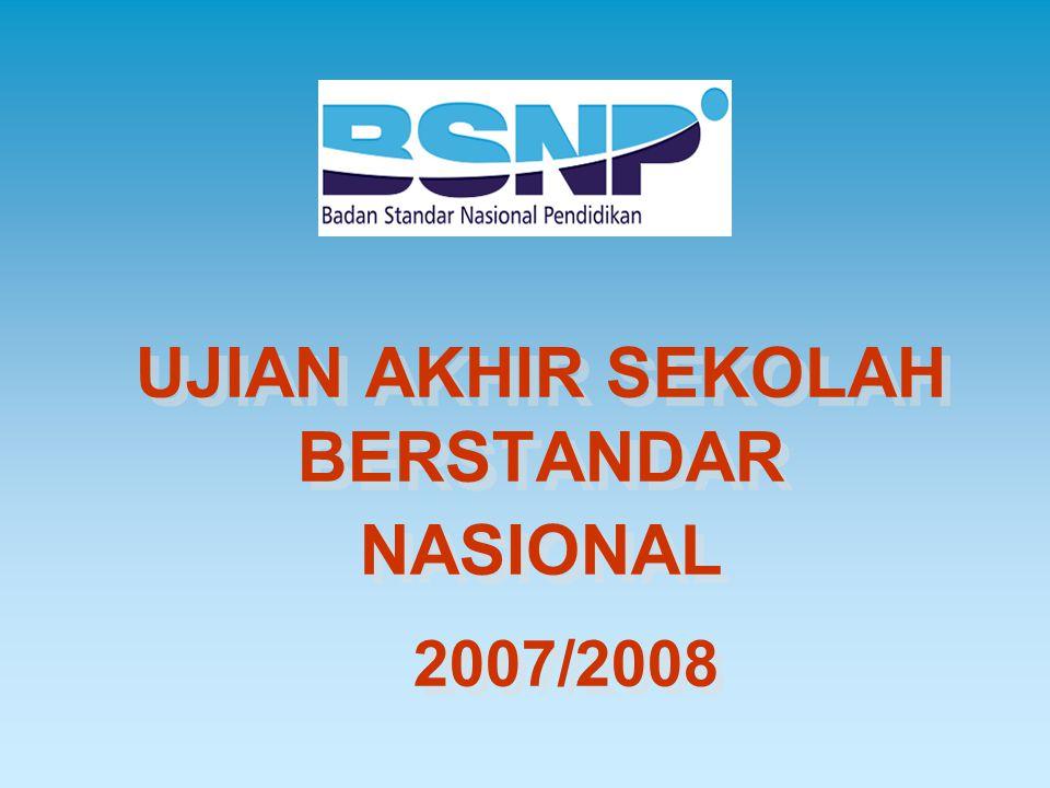 UJIAN AKHIR SEKOLAH BERSTANDAR NASIONAL 2007/2008