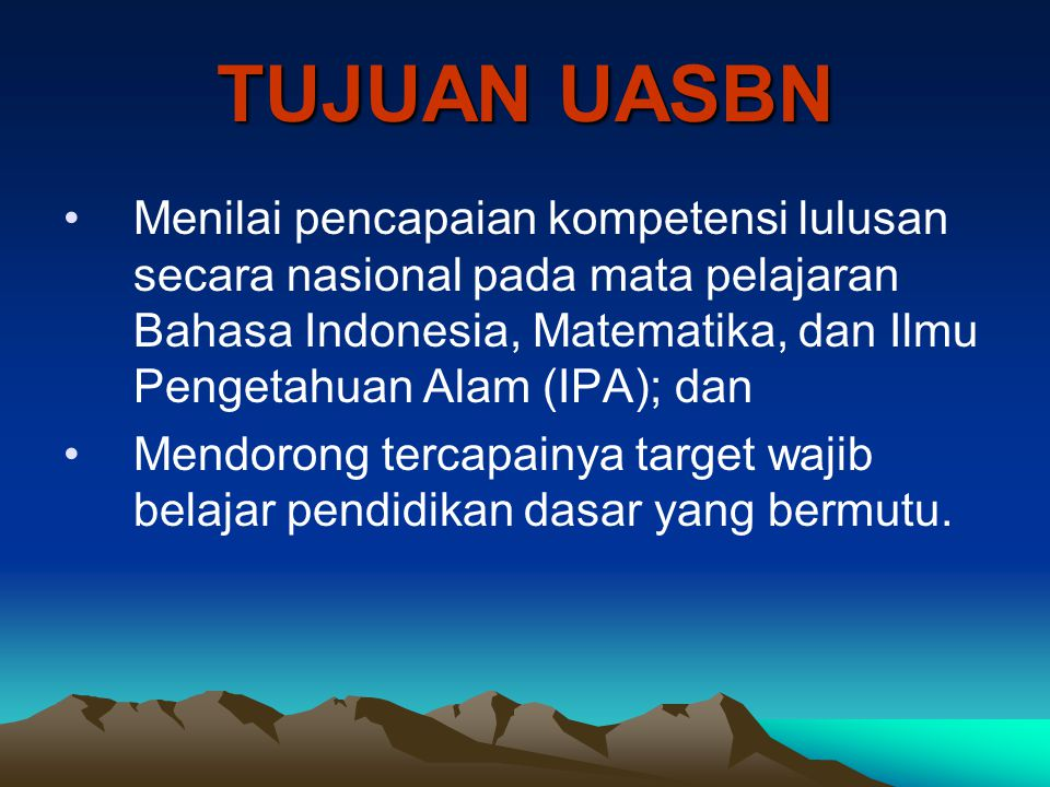 SOAL UASBN (3) Soal UASBN yang ditetapkan oleh BSNP dipilih dan dirakit dari bank soal sesuai dengan kisi-kisi soal UASBN Tahun Pelajaran 2008/2009.