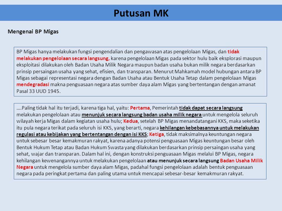 Mengenai BP Migas BP Migas hanya melakukan fungsi pengendalian dan pengawasan atas pengelolaan Migas, dan tidak melakukan pengelolaan secara langsung,