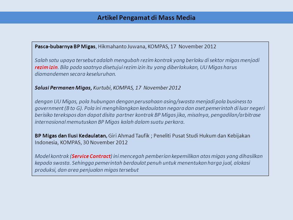 Pasca-bubarnya BP Migas, Hikmahanto Juwana, KOMPAS, 17 November 2012 Salah satu upaya tersebut adalah mengubah rezim kontrak yang berlaku di sektor migas menjadi rezim izin.