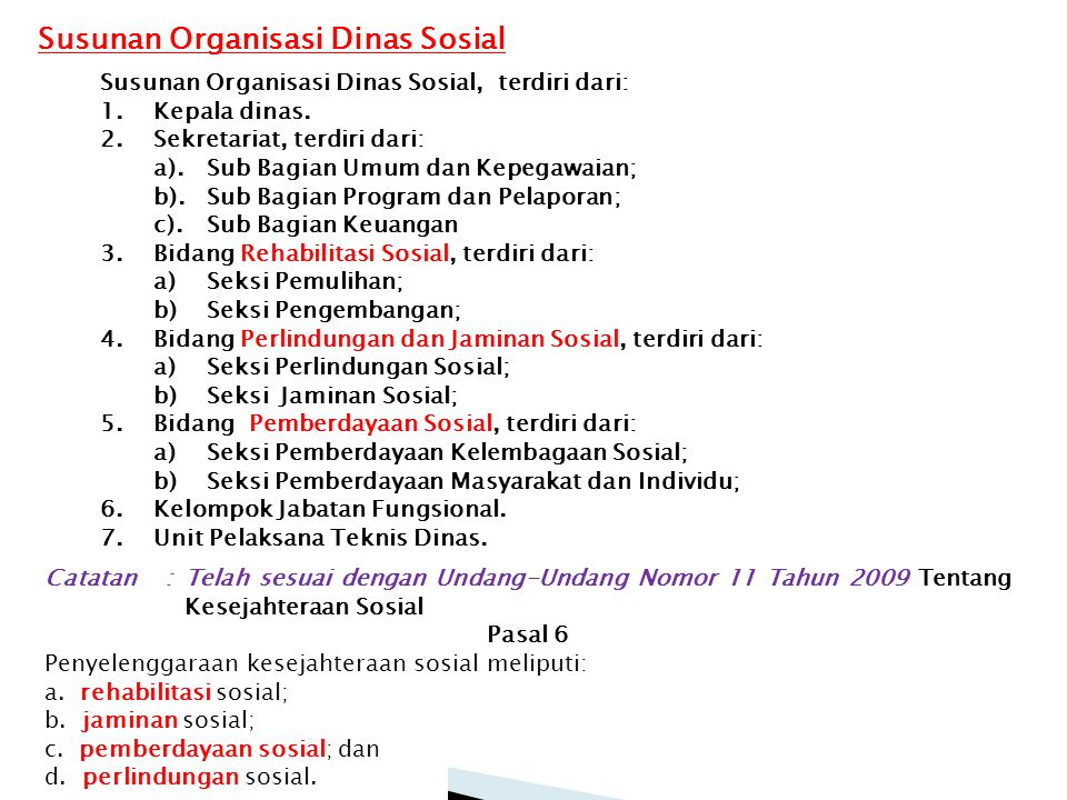 Susunan Organisasi Dinas Sosial, terdiri dari: 1.Kepala dinas.
