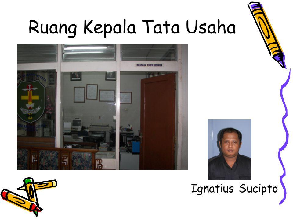 Ruang Kepala Tata Usaha Ignatius Sucipto