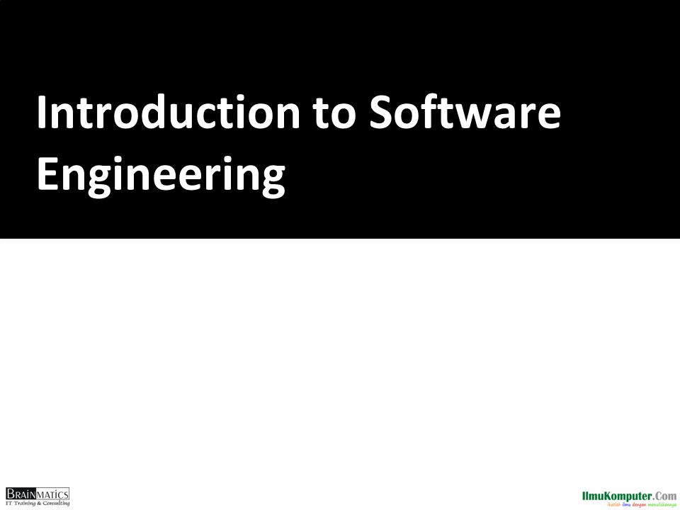 Content 1.What is Software 2.What is Software Engineering 3.Discipline of Software Engineering