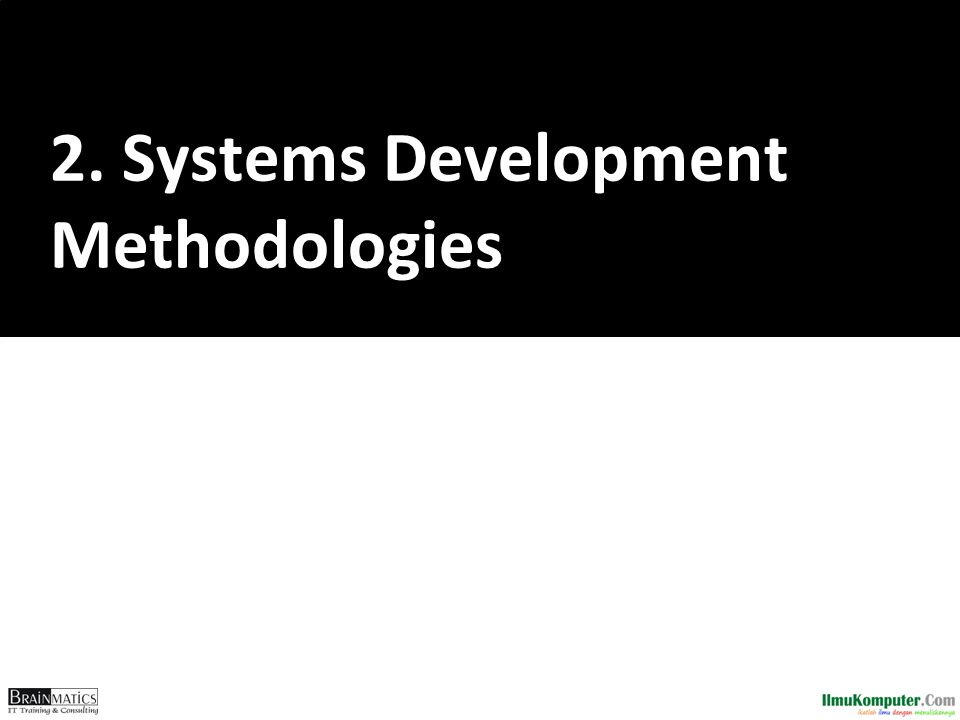 2. Systems Development Methodologies
