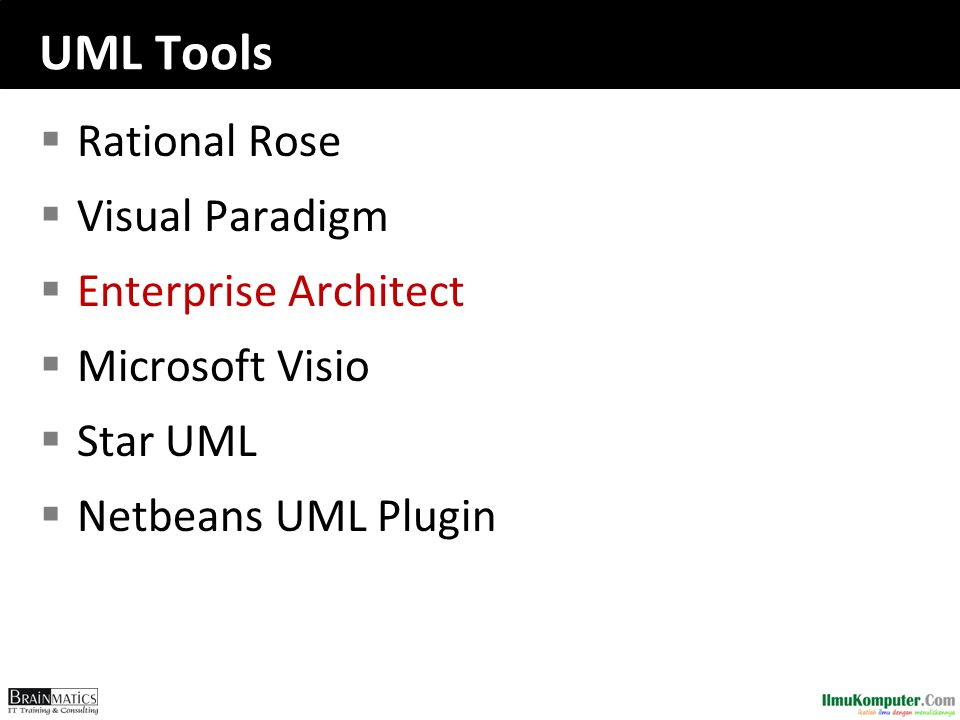 UML Tools  Rational Rose  Visual Paradigm  Enterprise Architect  Microsoft Visio  Star UML  Netbeans UML Plugin